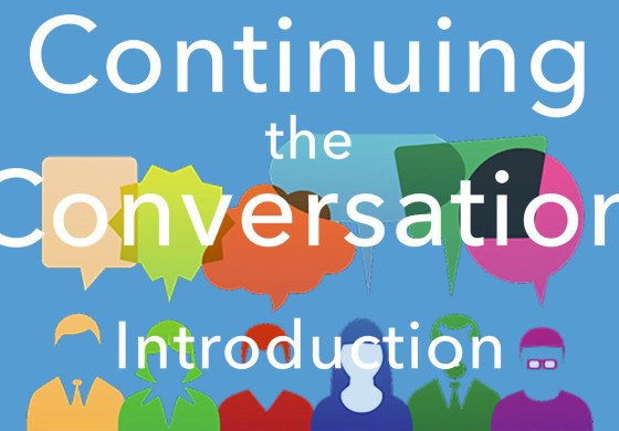 Continuing the Conversation - Issue #1 - Introduction