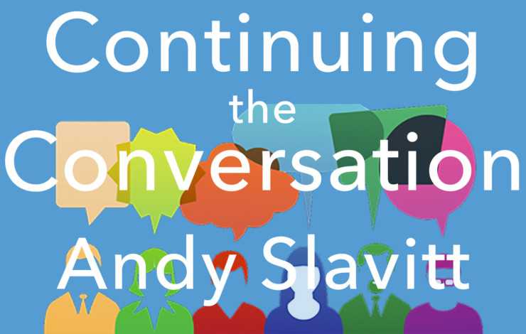 Continuing the Conversation - Issue #4 - Andy Slavitt