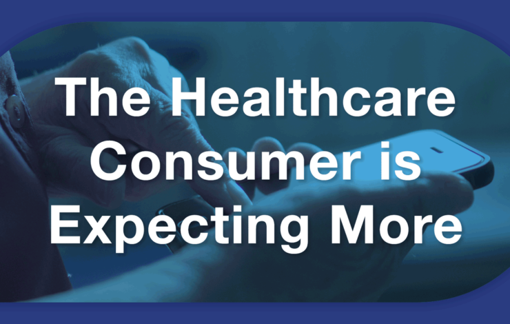 The Healthcare Consumer Is Expecting More