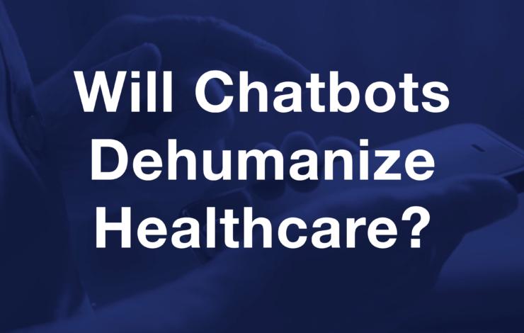 Will Chatbots Dehumanize Healthcare?